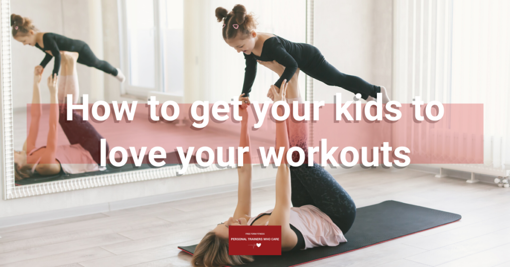 How to get your kids to love your workouts